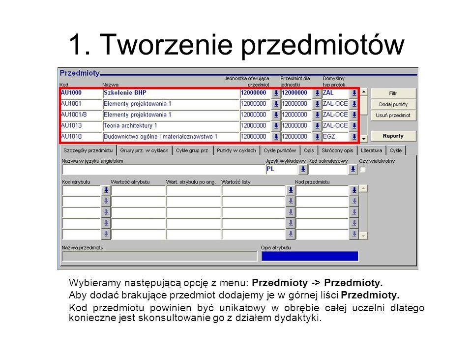 1.Tworzenie przedmiotów Wybieramy następującą opcję z menu: Przedmioty -> Przedmioty.
