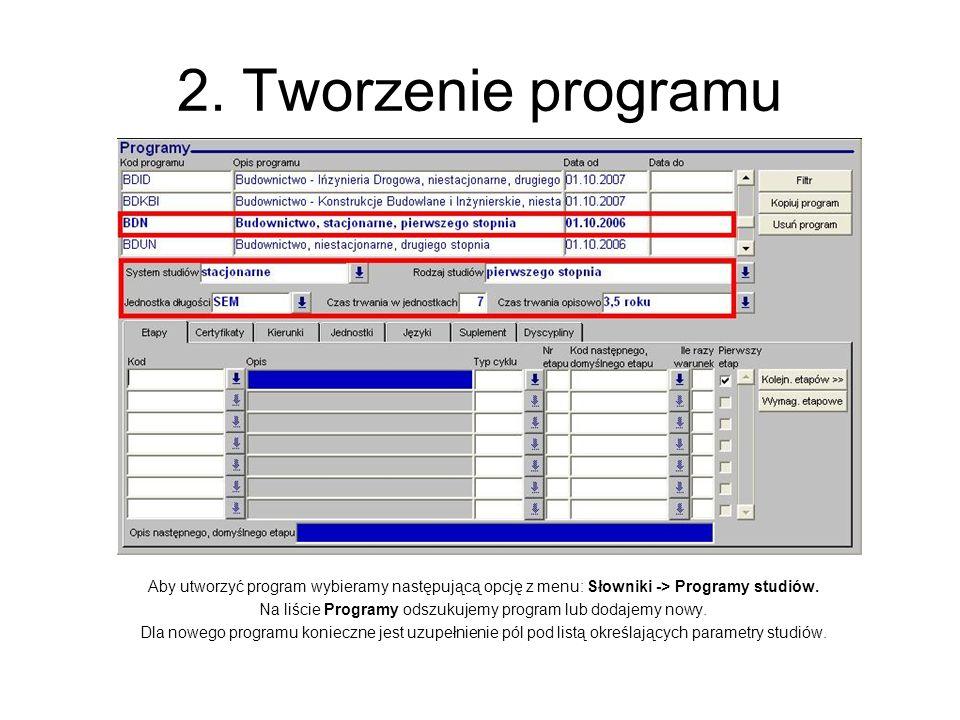 2. Tworzenie programu Aby utworzyć program wybieramy następującą opcję z menu: Słowniki -> Programy studiów. Na liście Programy odszukujemy program lu