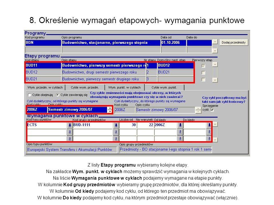 8. Określenie wymagań etapowych- wymagania punktowe Z listy Etapy programu wybieramy kolejne etapy. Na zakładce Wym. punkt. w cyklach możemy sprawdzić