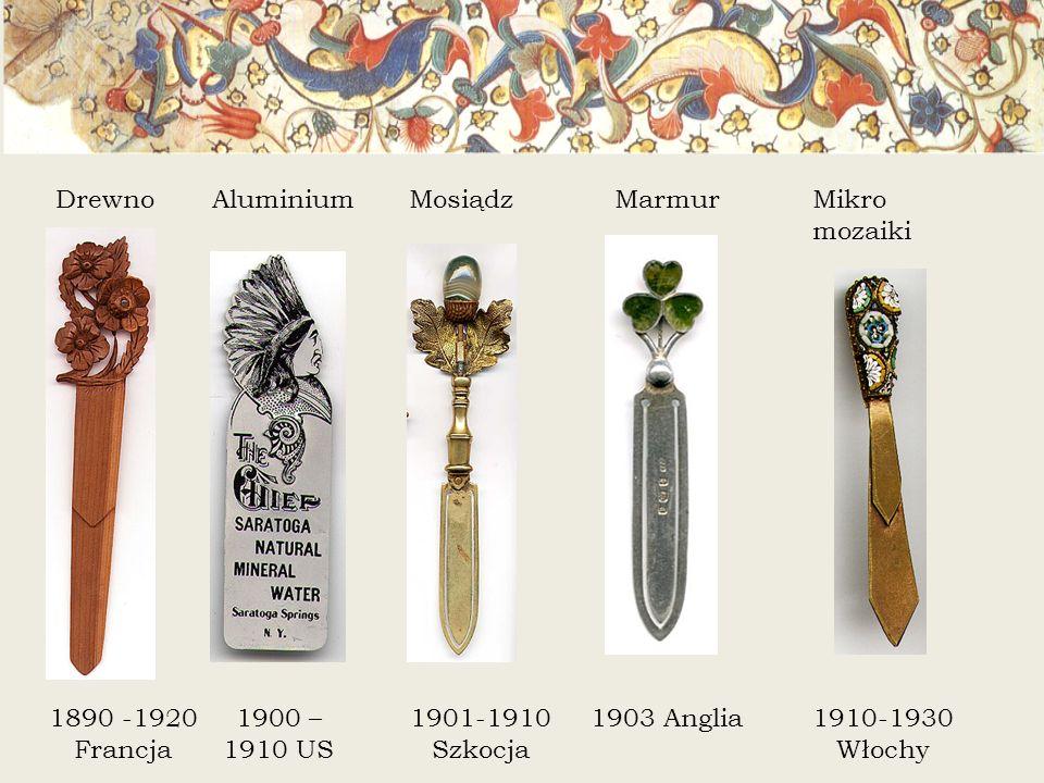 Drewno 1890 -1920 Francja Aluminium 1900 – 1910 US 1901-1910 Szkocja MosiądzMarmur 1903 Anglia Mikro mozaiki 1910-1930 Włochy