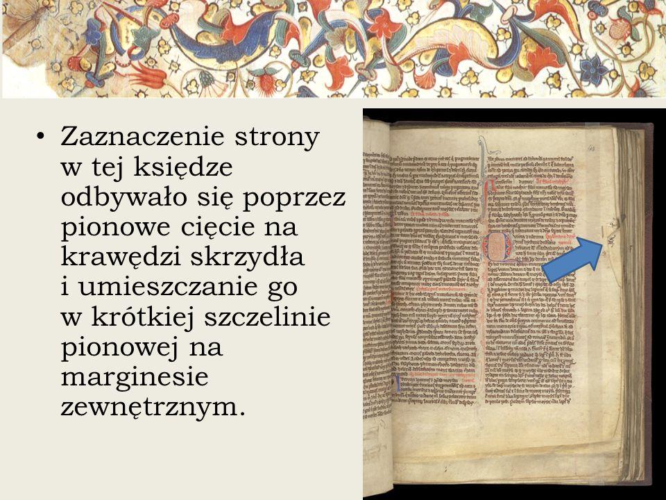 Zaznaczenie strony w tej księdze odbywało się poprzez pionowe cięcie na krawędzi skrzydła i umieszczanie go w krótkiej szczelinie pionowej na margines