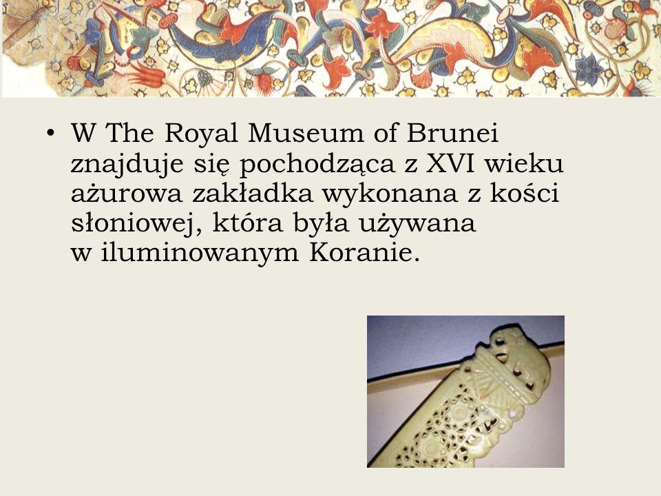 W The Royal Museum of Brunei znajduje się pochodząca z XVI wieku ażurowa zakładka wykonana z kości słoniowej, która była używana w iluminowanym Korani