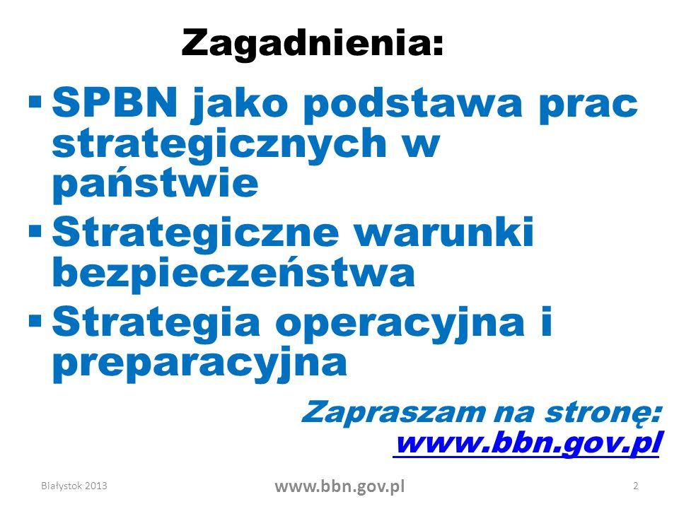 Zagadnienia: SPBN jako podstawa prac strategicznych w państwie Strategiczne warunki bezpieczeństwa Strategia operacyjna i preparacyjna Zapraszam na st