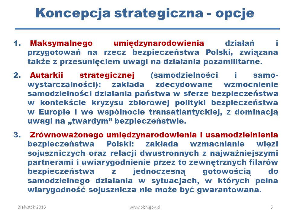 1. Maksymalnego umiędzynarodowienia działań i przygotowań na rzecz bezpieczeństwa Polski, związana także z przesunięciem uwagi na działania pozamilita