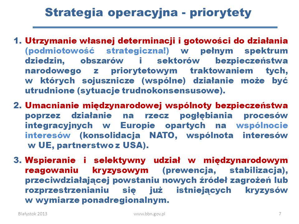 1.Utrzymanie własnej determinacji i gotowości do działania (podmiotowość strategiczna!) w pełnym spektrum dziedzin, obszarów i sektorów bezpieczeństwa
