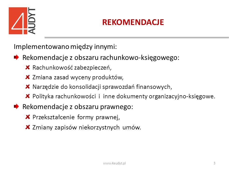 REKOMENDACJE Implementowano między innymi: Rekomendacje z obszaru rachunkowo-księgowego: Rachunkowość zabezpieczeń, Zmiana zasad wyceny produktów, Narzędzie do konsolidacji sprawozdań finansowych, Polityka rachunkowości i inne dokumenty organizacyjno-księgowe.