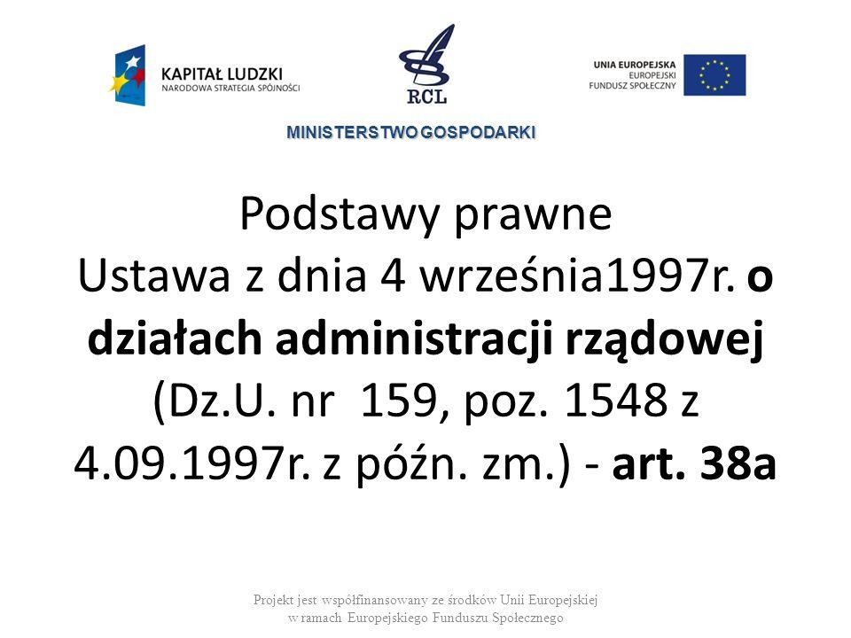 MINISTERSTWO GOSPODARKI Podstawy prawne Ustawa z dnia 4 września1997r.