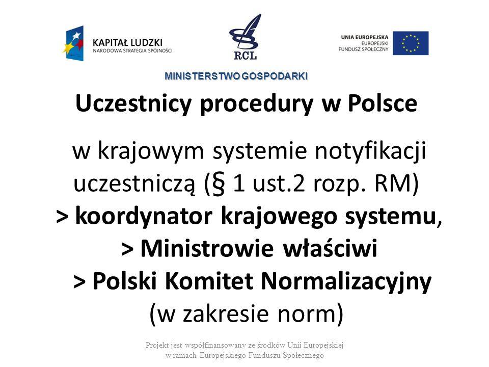 MINISTERSTWO GOSPODARKI Uczestnicy procedury w Polsce w krajowym systemie notyfikacji uczestniczą (§ 1 ust.2 rozp.