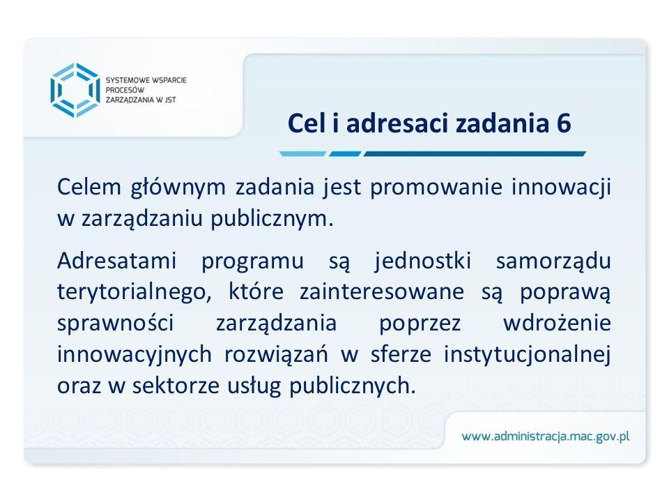 Celem głównym zadania jest promowanie innowacji w zarządzaniu publicznym.