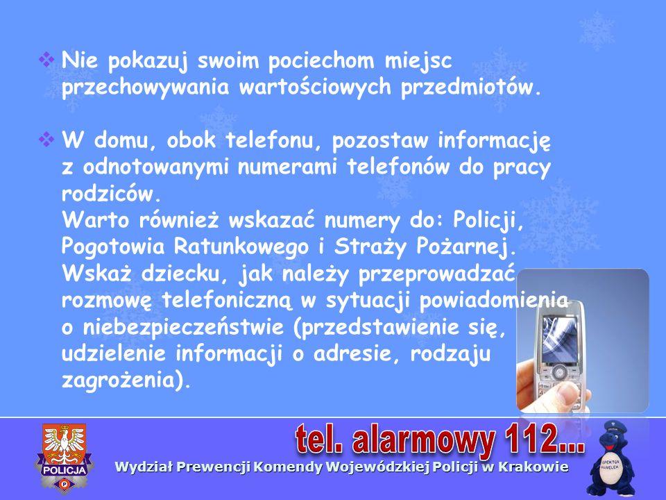Wydział Prewencji Komendy Wojewódzkiej Policji w Krakowie Nie pokazuj swoim pociechom miejsc przechowywania wartościowych przedmiotów. W domu, obok te
