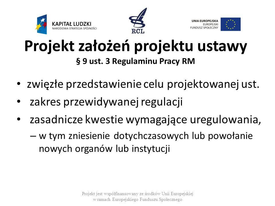 Projekt założeń projektu ustawy § 9 ust. 3 Regulaminu Pracy RM zwięzłe przedstawienie celu projektowanej ust. zakres przewidywanej regulacji zasadnicz