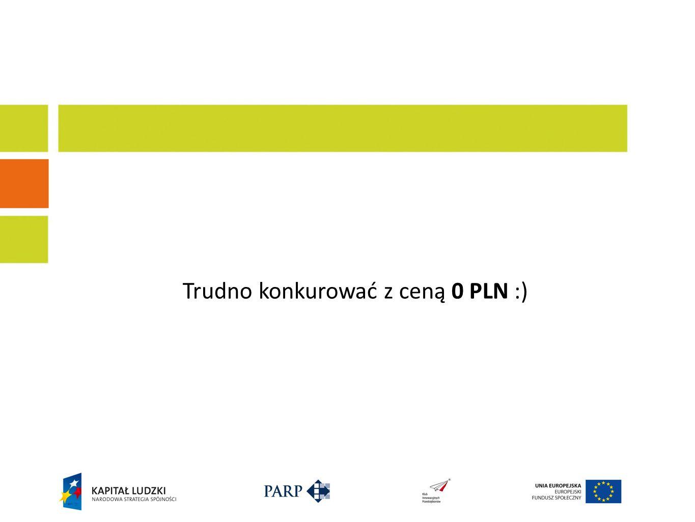 Trudno konkurować z ceną 0 PLN :)