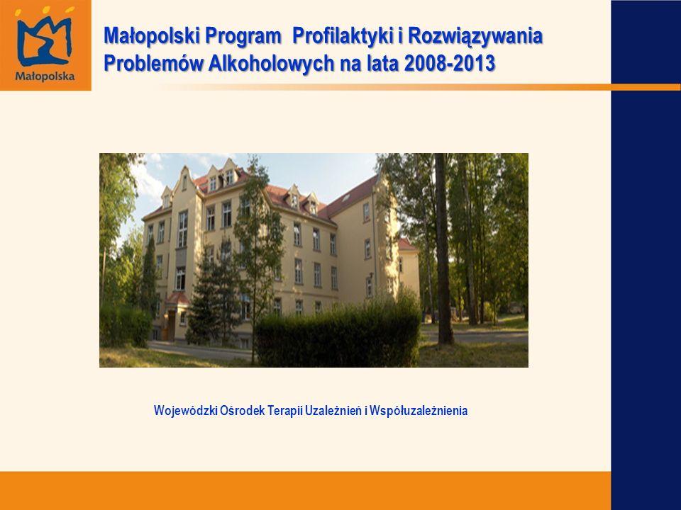 Wojewódzki Ośrodek Terapii Uzależnień i Współuzależnienia Małopolski Program Profilaktyki i Rozwiązywania Problemów Alkoholowych na lata 2008-2013