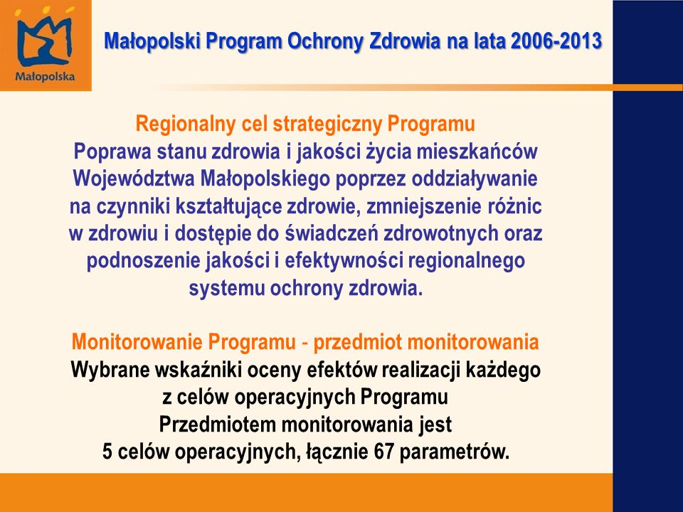 CELE OPERACYJNE 1.Poprawa stanu zdrowia i jakości życia mieszkańców poprzez opracowywanie i realizację wieloletnich specjalistycznych programów zdrowotnych.