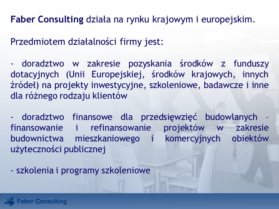 Faber Consulting działa na rynku krajowym i europejskim.