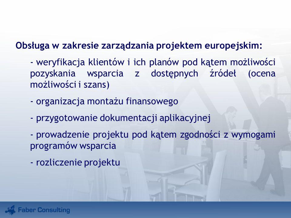 Obsługa w zakresie zarządzania projektem europejskim: - weryfikacja klientów i ich planów pod kątem możliwości pozyskania wsparcia z dostępnych źródeł (ocena możliwości i szans) - organizacja montażu finansowego - przygotowanie dokumentacji aplikacyjnej - prowadzenie projektu pod kątem zgodności z wymogami programów wsparcia - rozliczenie projektu
