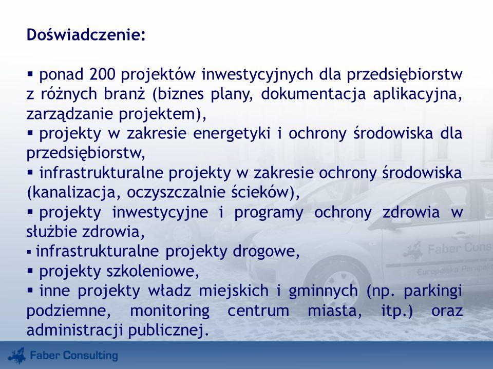 Doświadczenie: ponad 200 projektów inwestycyjnych dla przedsiębiorstw z różnych branż (biznes plany, dokumentacja aplikacyjna, zarządzanie projektem), projekty w zakresie energetyki i ochrony środowiska dla przedsiębiorstw, infrastrukturalne projekty w zakresie ochrony środowiska (kanalizacja, oczyszczalnie ścieków), projekty inwestycyjne i programy ochrony zdrowia w służbie zdrowia, infrastrukturalne projekty drogowe, projekty szkoleniowe, inne projekty władz miejskich i gminnych (np.