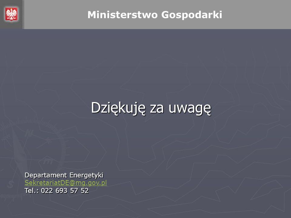 Dziękuję za uwagę Departament Energetyki SekretariatDE@mg.gov.pl Tel.: 022 693 57 52 Ministerstwo Gospodarki