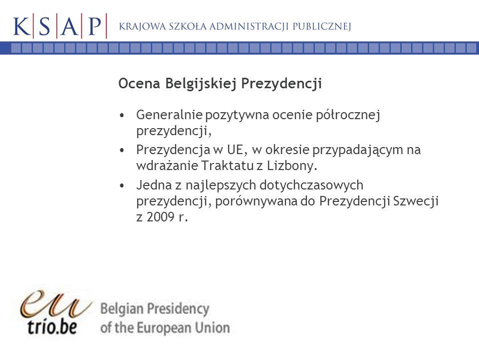 Ocena Belgijskiej Prezydencji Generalnie pozytywna ocenie półrocznej prezydencji, Prezydencja w UE, w okresie przypadającym na wdrażanie Traktatu z Lizbony.