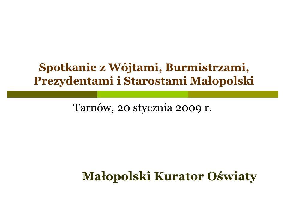 Spotkanie z Wójtami, Burmistrzami, Prezydentami i Starostami Małopolski Tarnów, 20 stycznia 2009 r. Małopolski Kurator Oświaty