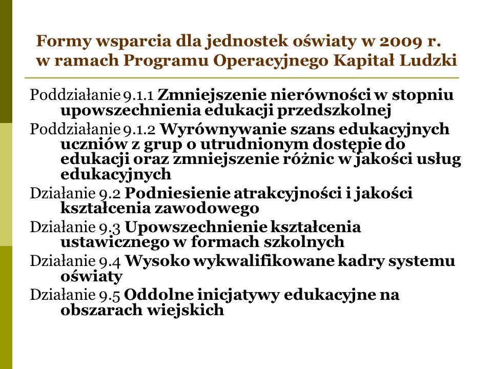 Formy wsparcia dla jednostek oświaty w 2009 r. w ramach Programu Operacyjnego Kapitał Ludzki Poddziałanie 9.1.1 Zmniejszenie nierówności w stopniu upo