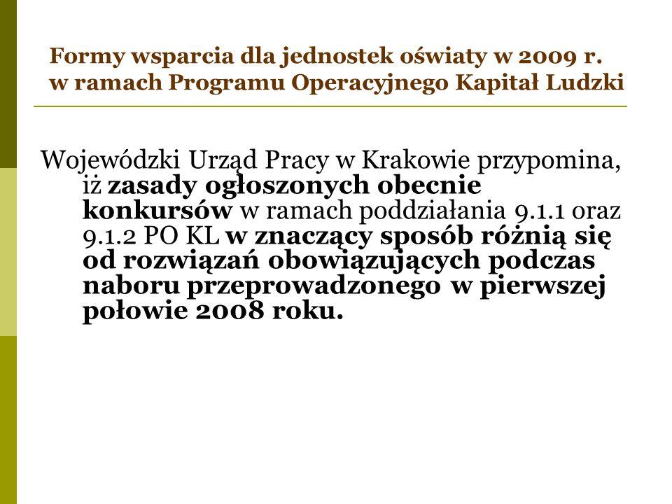 Formy wsparcia dla jednostek oświaty w 2009 r. w ramach Programu Operacyjnego Kapitał Ludzki Wojewódzki Urząd Pracy w Krakowie przypomina, iż zasady o