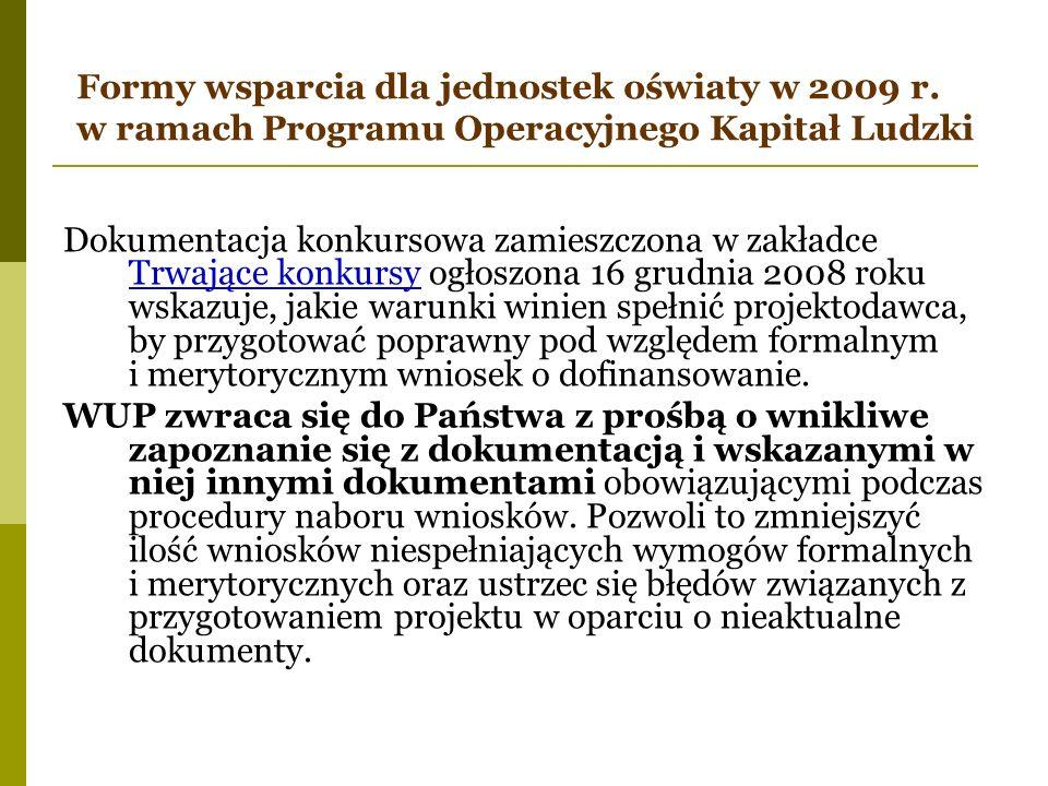 Formy wsparcia dla jednostek oświaty w 2009 r. w ramach Programu Operacyjnego Kapitał Ludzki Dokumentacja konkursowa zamieszczona w zakładce Trwające