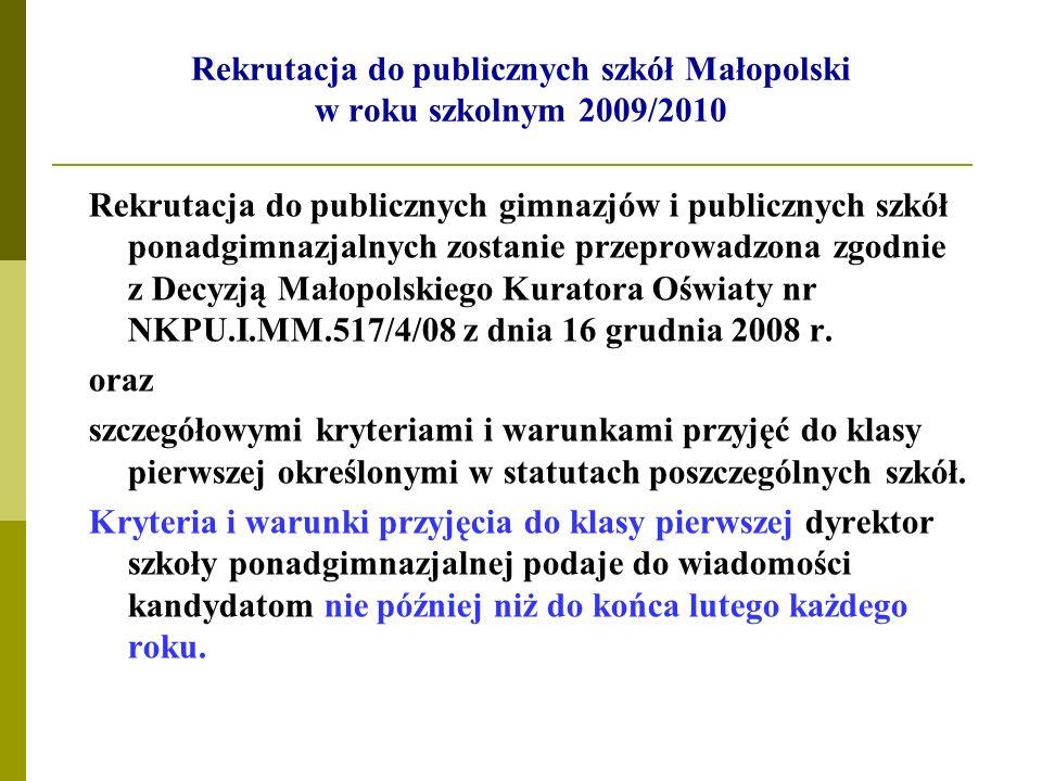 Rekrutacja do publicznych gimnazjów i publicznych szkół ponadgimnazjalnych zostanie przeprowadzona zgodnie z Decyzją Małopolskiego Kuratora Oświaty nr