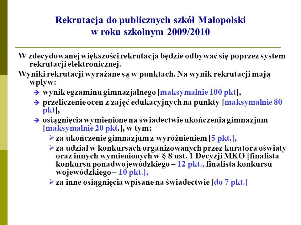 Rekrutacja do publicznych szkół Małopolski w roku szkolnym 2009/2010 W zdecydowanej większości rekrutacja będzie odbywać się poprzez system rekrutacji