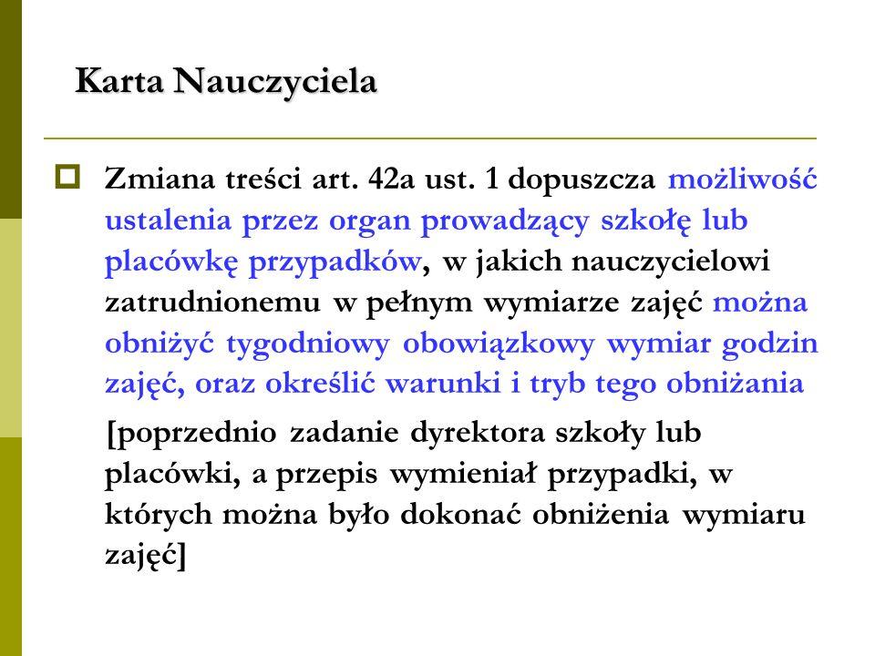 Karta Nauczyciela Zmiana treści art. 42a ust.