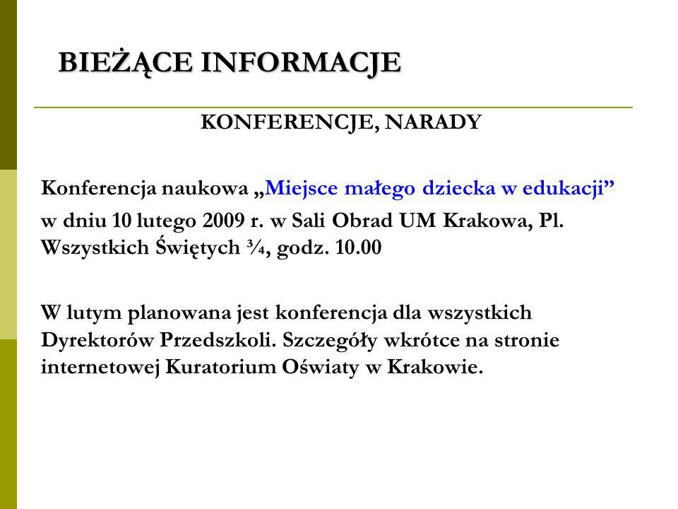BIEŻĄCE INFORMACJE KONFERENCJE, NARADY Konferencja naukowa Miejsce małego dziecka w edukacji w dniu 10 lutego 2009 r. w Sali Obrad UM Krakowa, Pl. Wsz