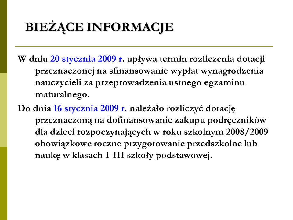 BIEŻĄCE INFORMACJE W dniu 20 stycznia 2009 r.