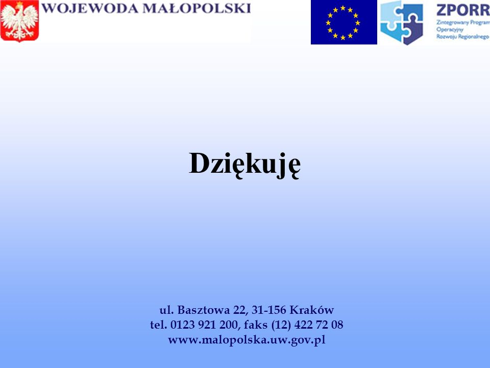Dziękuję ul. Basztowa 22, 31-156 Kraków tel. 0123 921 200, faks (12) 422 72 08 www.malopolska.uw.gov.pl