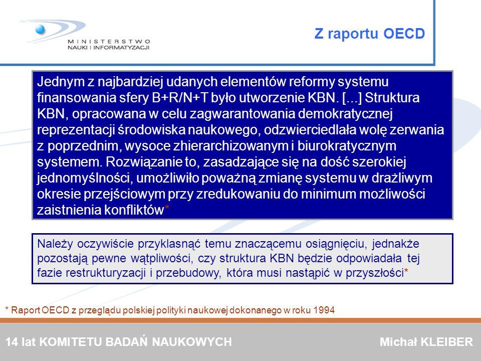 Z raportu OECD Jednym z najbardziej udanych elementów reformy systemu finansowania sfery B+R/N+T było utworzenie KBN. [...] Struktura KBN, opracowana