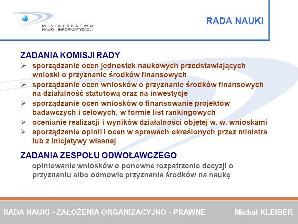ZADANIA KOMISJI RADY sporządzanie ocen jednostek naukowych przedstawiających wnioski o przyznanie środków finansowych sporządzanie ocen wniosków o prz