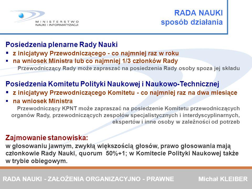 Posiedzenia plenarne Rady Nauki z inicjatywy Przewodniczącego - co najmniej raz w roku na wniosek Ministra lub co najmniej 1/3 członków Rady Przewodni