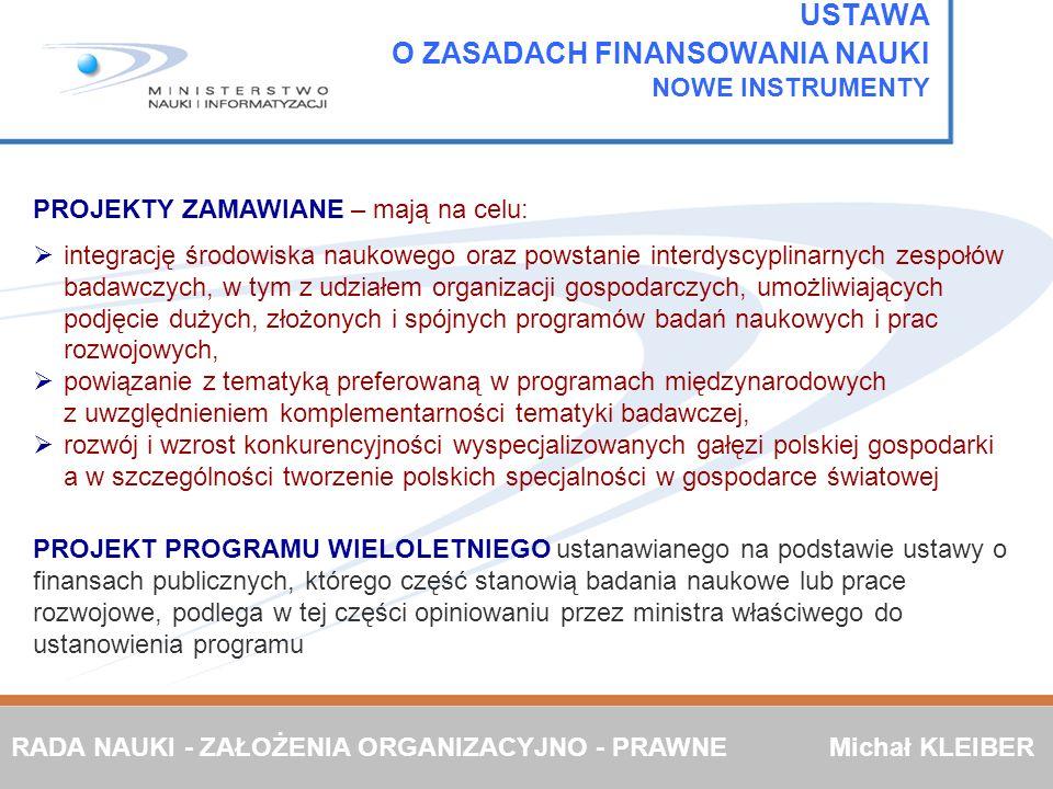 PROJEKTY ZAMAWIANE – mają na celu: integrację środowiska naukowego oraz powstanie interdyscyplinarnych zespołów badawczych, w tym z udziałem organizac