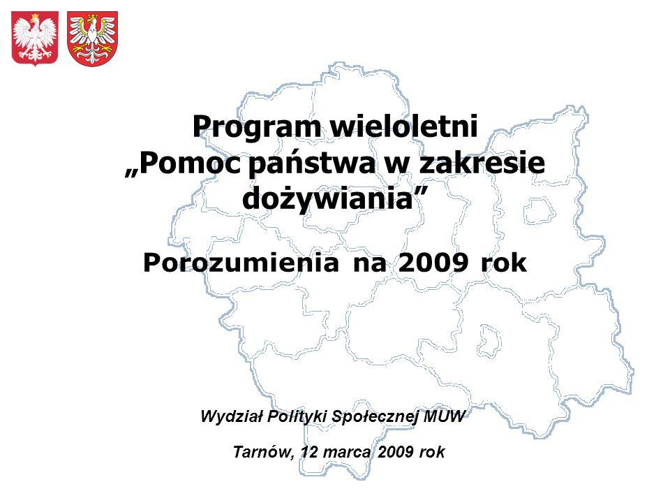 Porozumienia na 2009 rok - środki finansowe Środki zaplanowane w budżecie Wojewody Małopolskiego – 25 004 000 zł/- ograniczenie 5 004 000 zł/ 20 004 000 zł Środki z rezerwy celowej budżetu państwa, potwierdzone pismem MP i PS – 11 628 387 zł Łączna kwota środków finansowych przeznaczonych na Program – 36 686 387 zł/31 686 387 zł