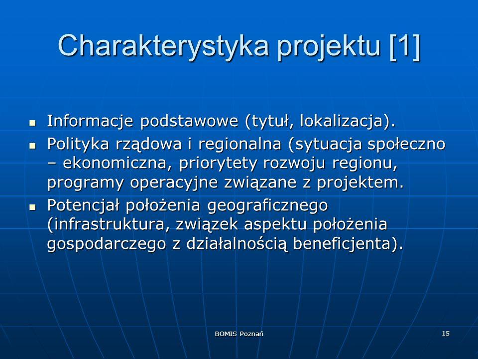 BOMIS Poznań 15 Charakterystyka projektu [1] Informacje podstawowe (tytuł, lokalizacja). Informacje podstawowe (tytuł, lokalizacja). Polityka rządowa