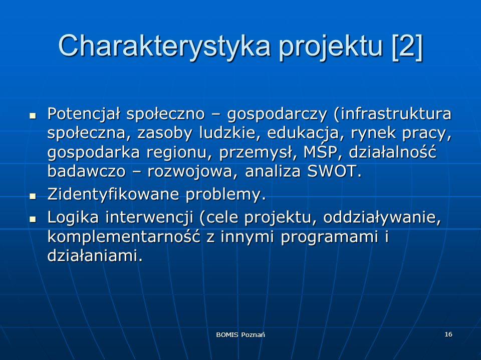 BOMIS Poznań 16 Charakterystyka projektu [2] Potencjał społeczno – gospodarczy (infrastruktura społeczna, zasoby ludzkie, edukacja, rynek pracy, gospo
