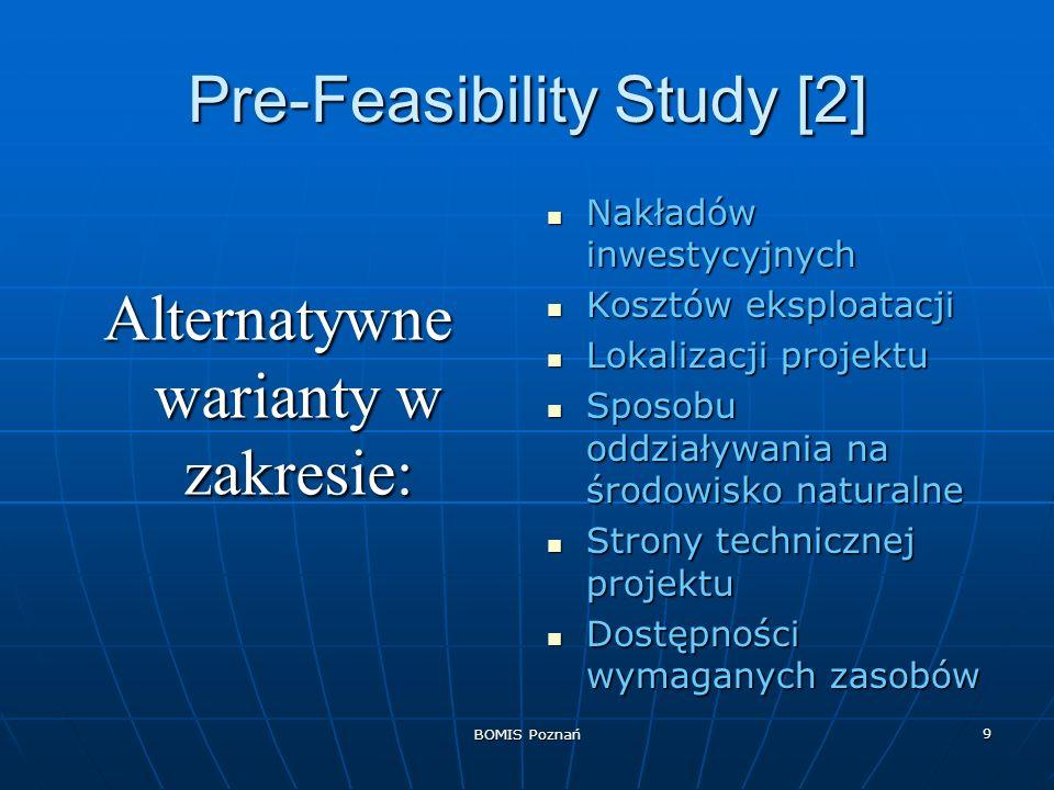 BOMIS Poznań 9 Pre-Feasibility Study [2] Alternatywne warianty w zakresie: Nakładów inwestycyjnych Nakładów inwestycyjnych Kosztów eksploatacji Kosztó