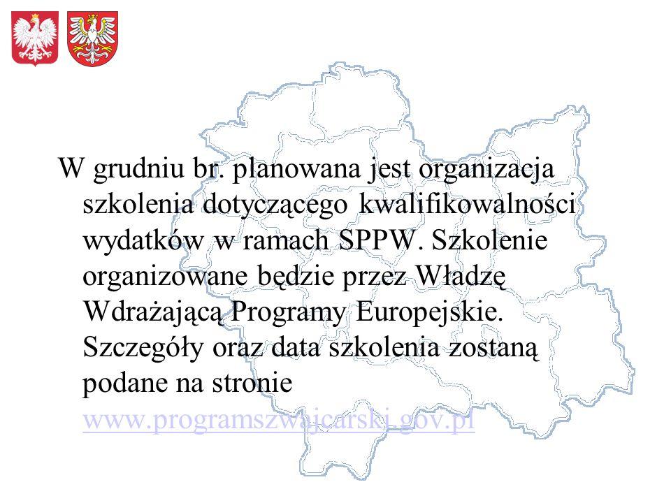 W grudniu br. planowana jest organizacja szkolenia dotyczącego kwalifikowalności wydatków w ramach SPPW. Szkolenie organizowane będzie przez Władzę Wd