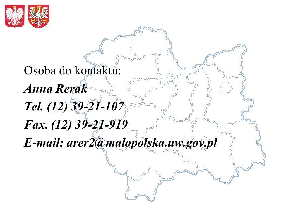 Osoba do kontaktu: Anna Rerak Tel. (12) 39-21-107 Fax. (12) 39-21-919 E-mail: arer2@malopolska.uw.gov.pl