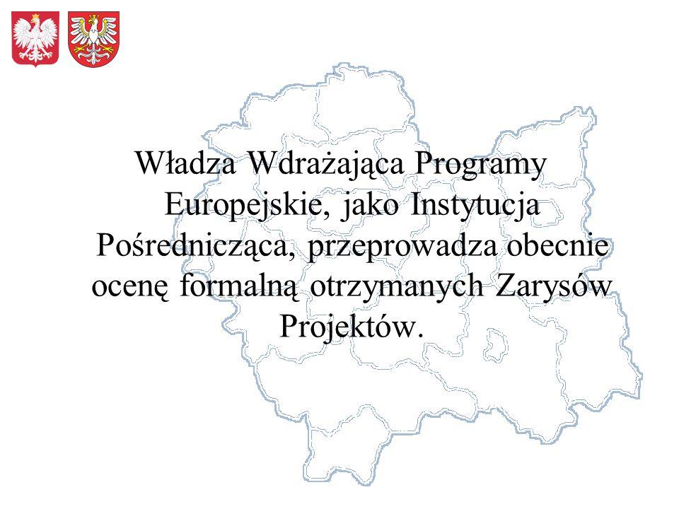Władza Wdrażająca Programy Europejskie, jako Instytucja Pośrednicząca, przeprowadza obecnie ocenę formalną otrzymanych Zarysów Projektów.