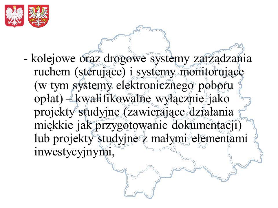 - kolejowe oraz drogowe systemy zarządzania ruchem (sterujące) i systemy monitorujące (w tym systemy elektronicznego poboru opłat) – kwalifikowalne wy