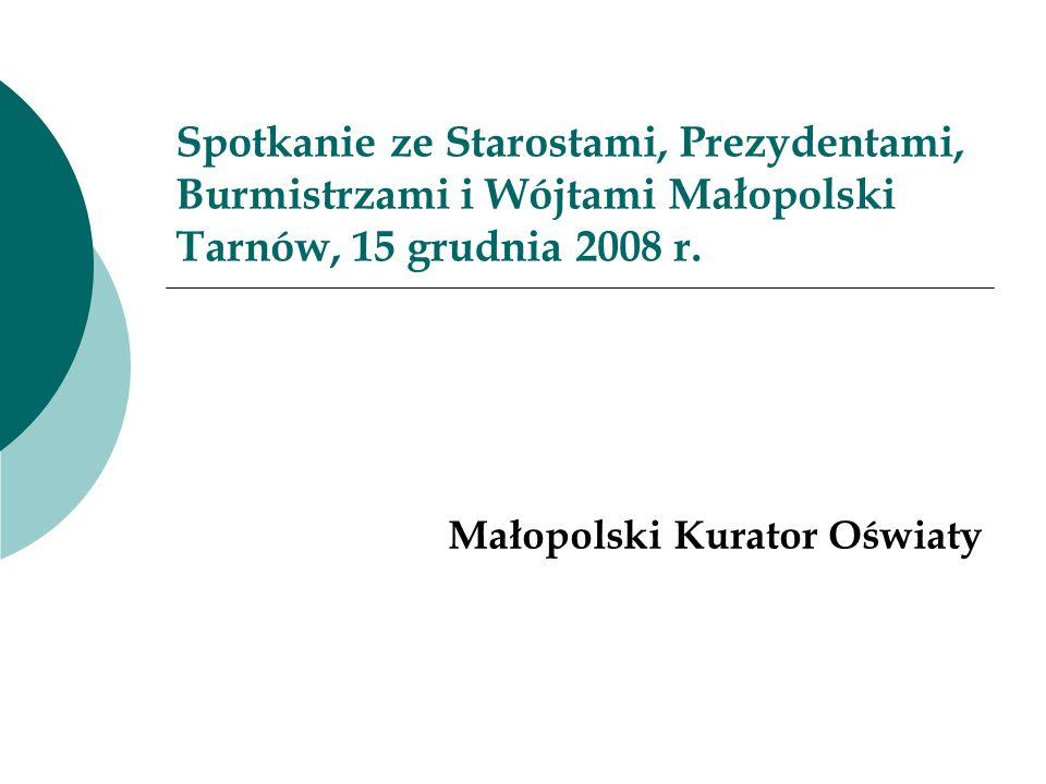 Spotkanie ze Starostami, Prezydentami, Burmistrzami i Wójtami Małopolski Tarnów, 15 grudnia 2008 r. Małopolski Kurator Oświaty