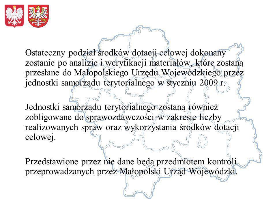 Ostateczny podział środków dotacji celowej dokonany zostanie po analizie i weryfikacji materiałów, które zostaną przesłane do Małopolskiego Urzędu Woj