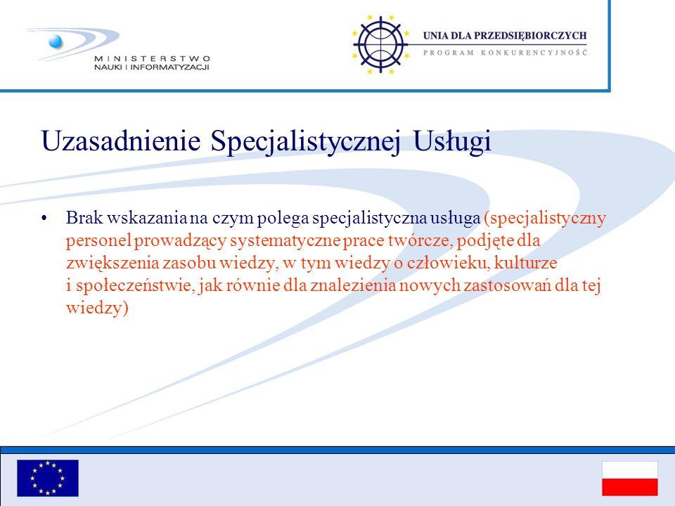 Uzasadnienie Specjalistycznej Usługi Brak wskazania na czym polega specjalistyczna usługa (specjalistyczny personel prowadzący systematyczne prace twó
