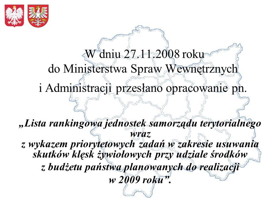 W dniu 27.11.2008 roku do Ministerstwa Spraw Wewnętrznych i Administracji przesłano opracowanie pn. Lista rankingowa jednostek samorządu terytorialneg