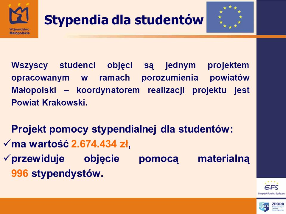 Wszyscy studenci objęci są jednym projektem opracowanym w ramach porozumienia powiatów Małopolski – koordynatorem realizacji projektu jest Powiat Krak